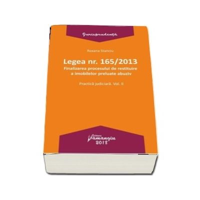 Legea nr. 165/2013. Volumul II
