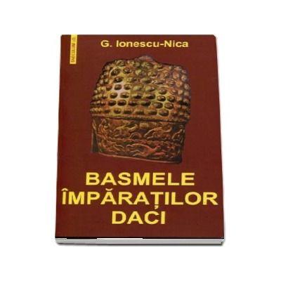 Basmele imparatilor daci de Nica G. Ionescu
