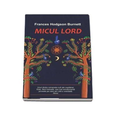 Micul lord de Frances Hodgson Burnett (Editia 2019)