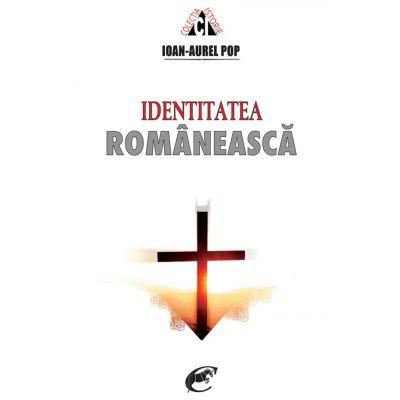 Identitatea romaneasca. Felul de a fi roman de-a lungul timpului