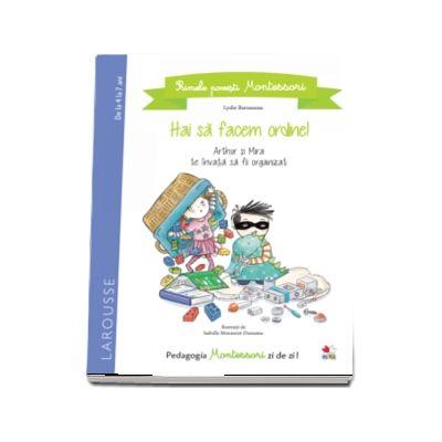 Primele povesti Montessori. Hai sa facem ordine!