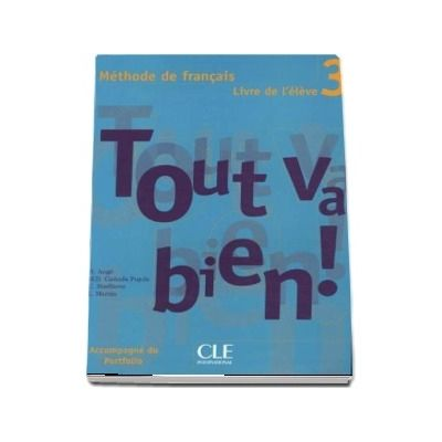 Tout Va Bien! 3 Livre De L Eleve