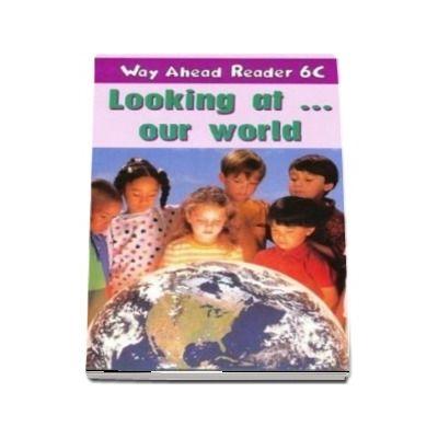 Way Ahead Readers 6C. Look at World