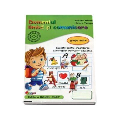Domeniu limba si comunicare. Caiet pentru gradinita, grupa mare - Sugestii pentru organizarea activitatilor instructiv - educative - 2019