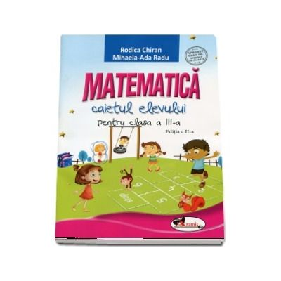 Matematica. Caietul elevului pentru clasa a III-a, editia a II-a
