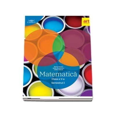 Matematica pentru clasa a V-a. Semestrul I - Colectia Clubul matematicienilor