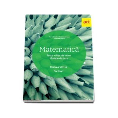 Matematica pentru clasa a VIII-a. Semestrul I (Conform cu noua programa)