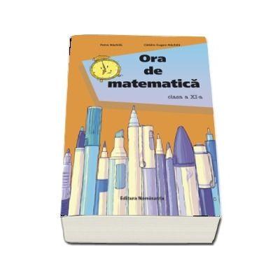 Ora de matematica. Clasa a XI-a