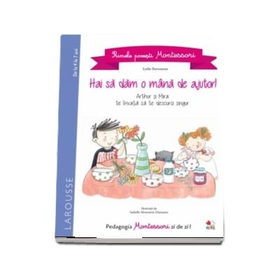 Lydie Barusseau, Primele povesti Montessori. Hai sa dam o mana de ajutor!