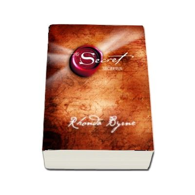 Rhonda Byrne - The Secret - Secretul - Cartea 1