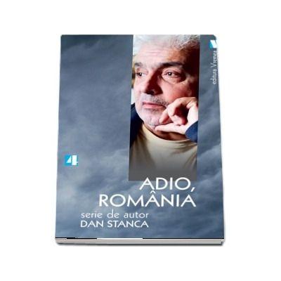 Adio, Romania - Seria de autor Dan Stanca