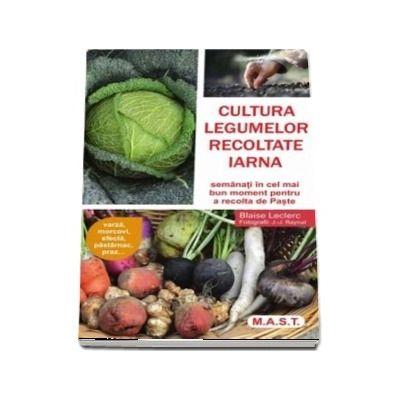 Cultura legumelor recoltate iarna - Blaise Leclerc