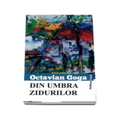 Din umbra zidurilor de Octavian Goga