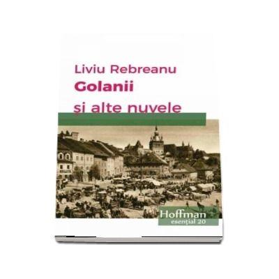 Golanii si alte nuvele de Liviu Rebreanu