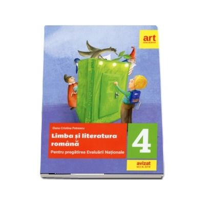Limba si literatura romana. Pentru pregatirea Evaluarii Nationale, clasa a IV-a - Elena Cristina Petrescu