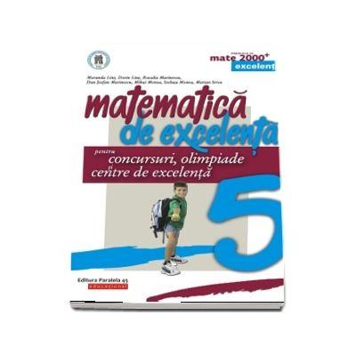 Matematica de excelenta pentru concursuri, olimpiade si centre de excelenta, pentru clasa a V-a