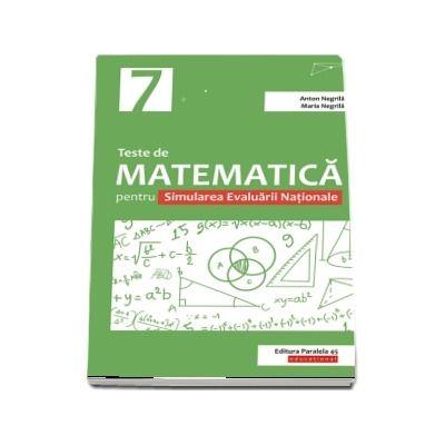 Teste de matematica pentru Simularea Evaluarii Nationale la clasa a VII-a - Avizat M. E. N.