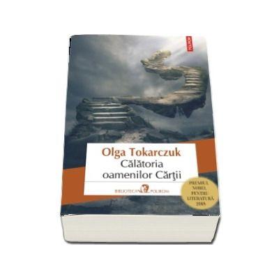 Calatoria oamenilor Cartii (editia 2019) - Traducere din limba polona de Constantin Geambasu