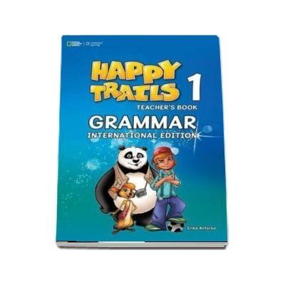 Happy Trails 1. Grammar Book International Teachers Edition