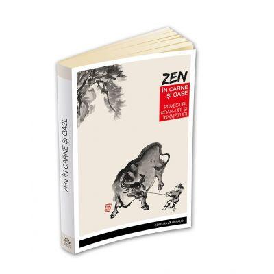 Zen in carne si oase - Cele mai frumoase povestiri, koan-uri si invataturi zen