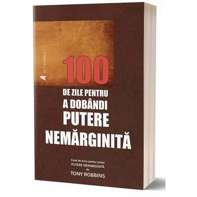 100 de zile pentru a dobandi Putere Nemarginita