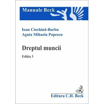 Dreptul muncii. Editia 3 - Agata Mihaela Popescu