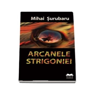 Arcanele Strigoniei de Mihai Surubaru
