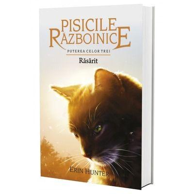 Erin Hunter - Pisicile Razboinice - Puterea celor trei. Cartea a XVIII-a: Rasarit