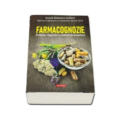 Farmacognozie. Produse vegetale cu substante bioactive