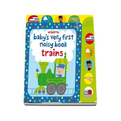 Babys very first noisy book: Trains