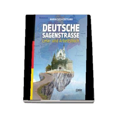 Maria Cucu Costeanu, Deutsche Sagenstrasse: Lese- und Arbeitsbuch
