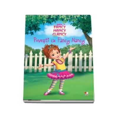 Disney. Fancy Nancy Clancy. Povesti cu Fancy Nancy