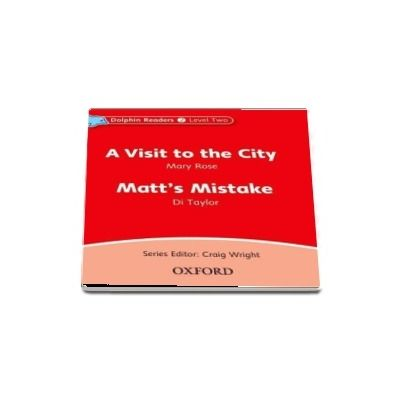 Dolphin Readers: Level 2: A Visit to the City & Matts Mistake Audio CD