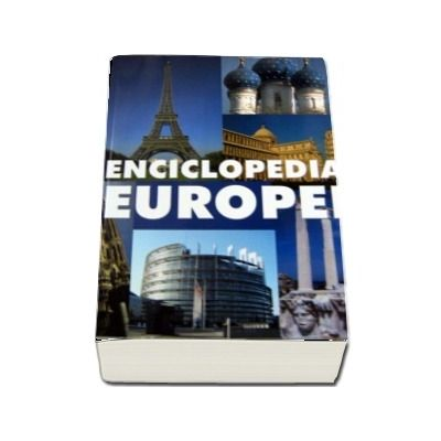 Enciclopedia Europei. Editia a IV-a de Horia C Matei