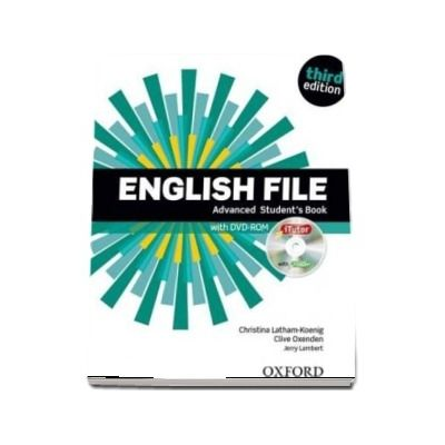 English File: Advanced: Students Book with iTutor: The best way to get your students talking