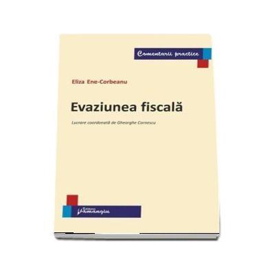 Eliza Ene Corbeanu, Evaziunea fiscala