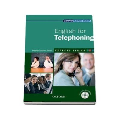 Express Series: English for Telephoning Students Book and MultiROM: Students Book and MultiROM: A Short, Specialist English Course