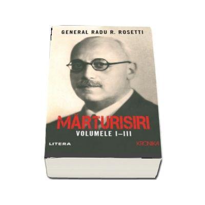 Radu R. Rosetti, Marturisiri. Volumele I-III