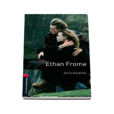 Oxford Bookworms Library, Level 3. Ethan Frome