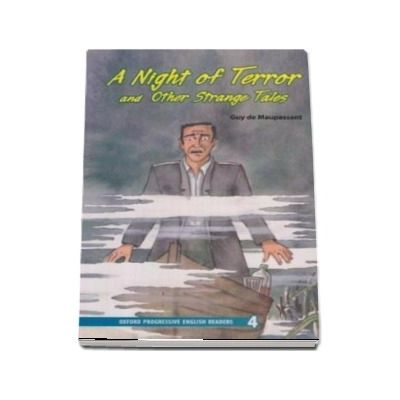 Oxford Progressive English Readers: Grade 4: A Night of Terror & Other Strange Stories