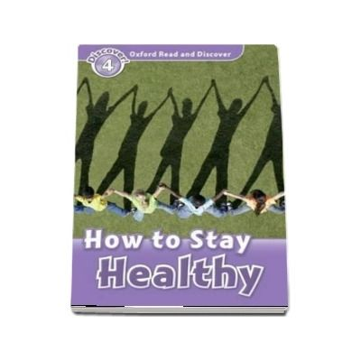 Oxford Read and Discover, Level 4. How to Stay Healthy