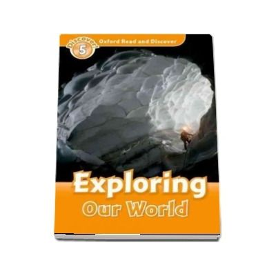 Oxford Read and Discover Level 5. Exploring Our World