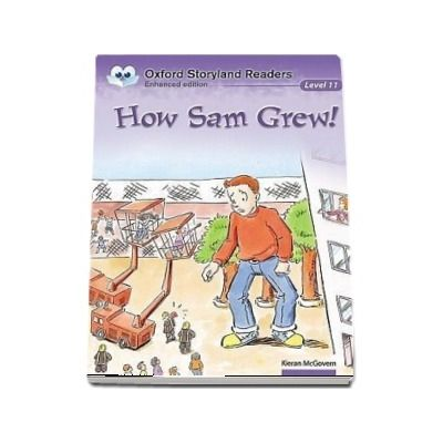 Oxford Storyland Readers Level 11. How Sam Grew