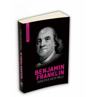 Benjamin Franklin, Povestea vietii mele. Editia a II-a