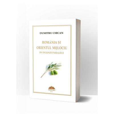 Romania si Orientul Mijlociu in oglinzi paralele