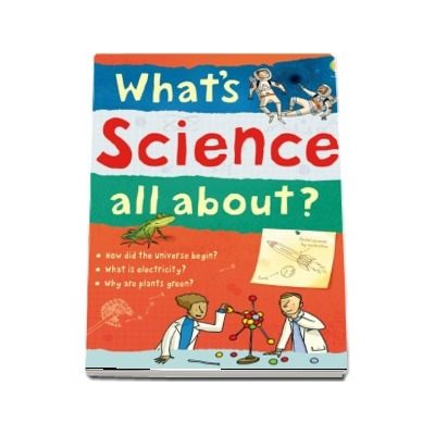 Whats science all about?