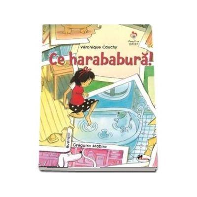 Veronique Cauchy, Ce harababura!