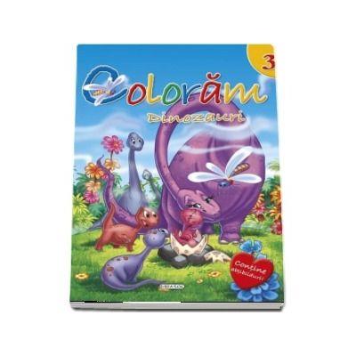 Coloram Dinozauri - Contine Abtibilduri (Volumul 3)