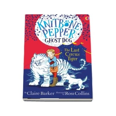 Knitbone Pepper Ghost Dog: The Last Circus Tiger