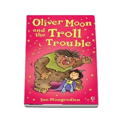 Oliver Moon and the Troll Trouble